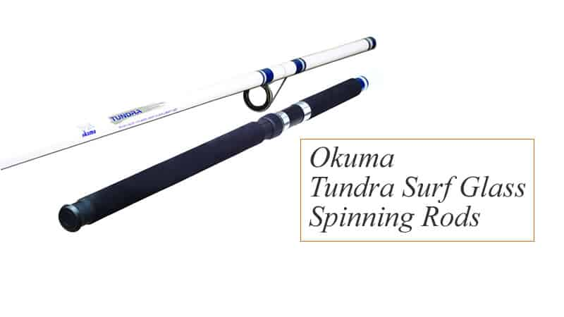 Okuma tundra surf glass spinning rods reivew 2017 2018 for Best surf fishing rods