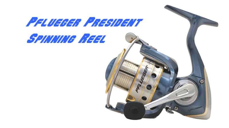 Pflueger president spinning reel review 2017 2018 best for Best fishing reels 2017
